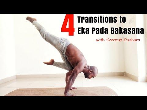 4 Yoga Transitions To Eka Pada Bakasana (Flying Crow Pose) With Samrat Pasham