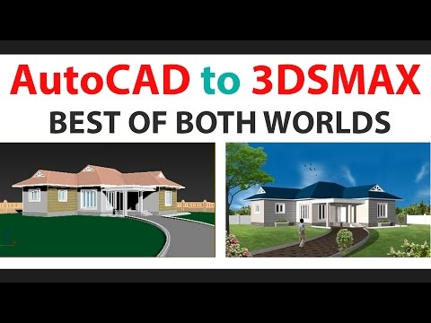 3DSMAX RENDERING PART1 - IMPORTING AUTOCAD MODEL TO 3DSTUDIO MAX