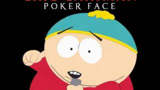 Eric Cartman - Poker Face (Rock Band Version, HQ digitally recorded)