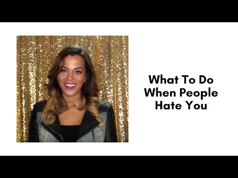 What To Do When People Hate You
