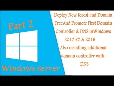 Deploy New forest & Domain Tree & Promote First Domain Controller & DNS in Win 2012 R2 & 2016 Part 2