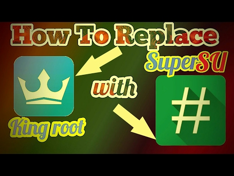 How To Replace King Root With SuperSU Binary 2017 | Easiest Method 100% Working