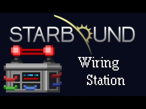 [Starbound Guide] - Wiring Station