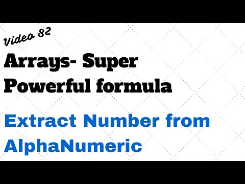 Learn Excel -Video 82-  Arrays-Longest Formula ever- Extract number from alphanumeric cell