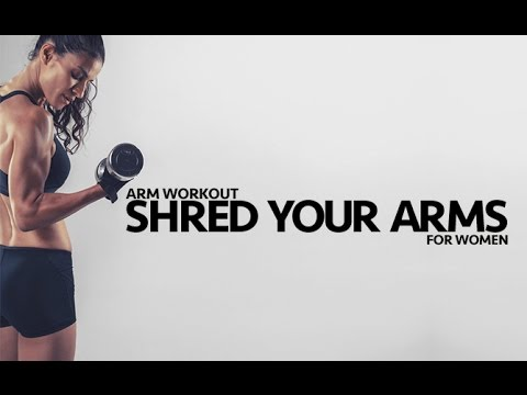 Total Arm Workout for Women (SHRED YOUR ARMS!!)