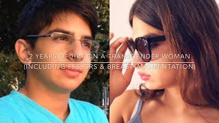 Male-to-Female transition | 2 yrs of HRT on a trans* woman (incl. FFS, SRS & breast augmentation)