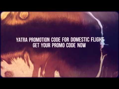 Yatra Promotion Code For Domestic Flights