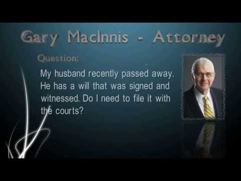 Do I need to file my dead husband's will with the courts?