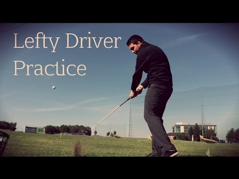 Left Handed Golf Series - My Best Driver Practice so far.....!