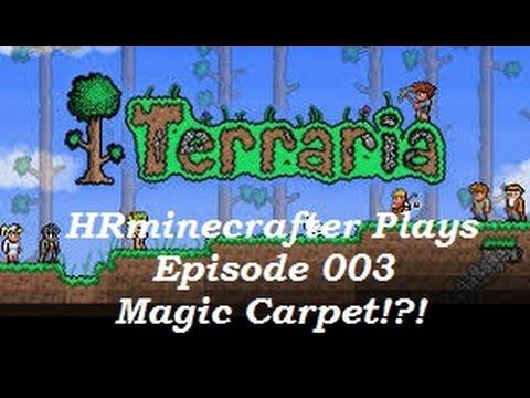 HRminecrafter Plays Terraria w/ Friends! Episode 003: Magic Carpet!?!