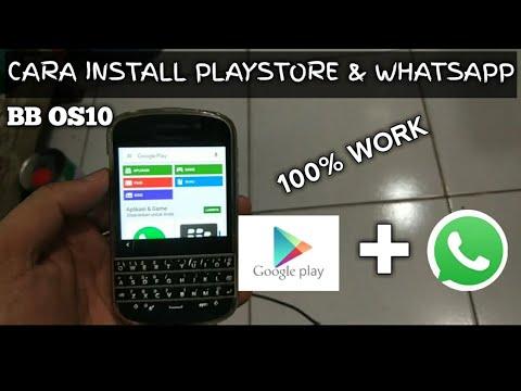 100% WORK - CARA INSTALL PLAYSTORE DAN WHATSAPP DI BLACKBERRY OS 10.