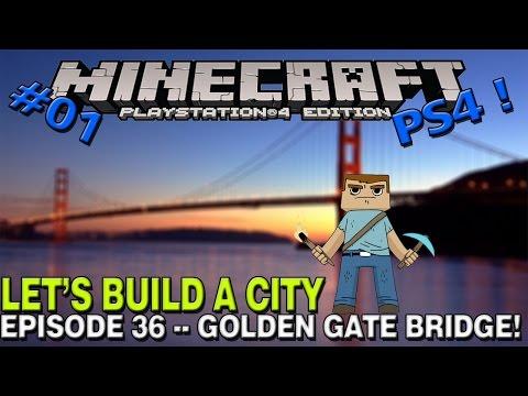 ►Minecraft :: Let's build a city :: Golden gate bridge :: epiosde 36 :: part one