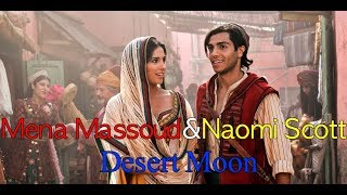 [Aladdin] Mena Massoud & Naomi Scott - Desert Moon *Lyrics*