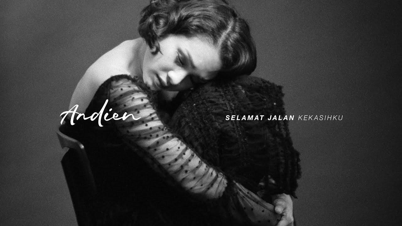 Download ANDIEN - SELAMAT JALAN KEKASIHKU (OFFICIAL VIDEO LYRICS) MP3 Gratis