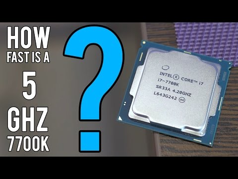 How fast is a 5 GHz 7700K Kaby Lake CPU?