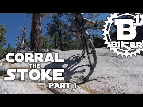 Corral the Stoke: Part 1 - Corral Trail - South Lake Tahoe, Ca - Mountain Biking