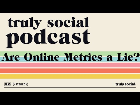 Can You Trust Online Metrics? - The Truly Social Podcast