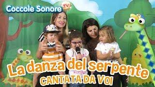 La Danza del Serpente - Cantata dalle famiglie italiane - Canzoni per bambini di Coccole Sonore