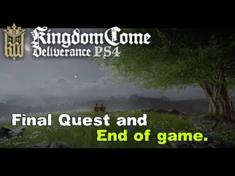 Kingdom Come Deliverance End of game.