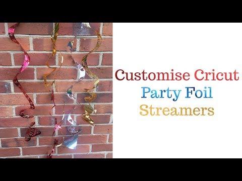Customise Cricut Party Foil Streamers