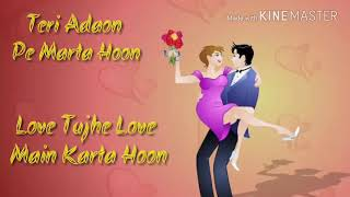 Teri Adaon Pe Marta Hoon || WhatsApp Status ||