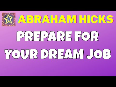 Abraham Hicks • Prepare for your dream job • Master Law of Attraction