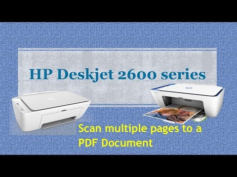HP Deskjet 2652 & 2655: Scan Multiple Pages to a PDF Document