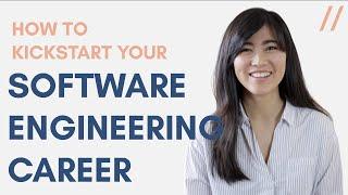How to Kickstart Your Software Engineering Career