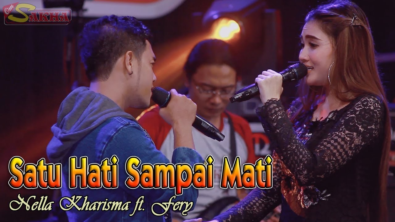 Nella Kharisma - SATU HATI SAMPAI MATI   |   OM Sakha Official Video feat Fery
