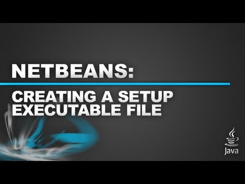 Part 4 - Netbeans - Create an Executable from a JAR