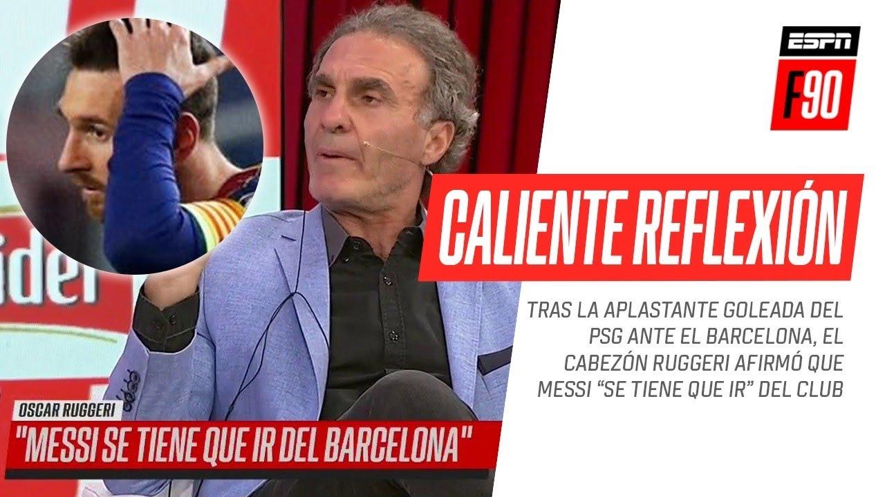 """¡CONTUNDENTE! Oscar #Ruggeri afirmó que #Messi """"debe irse"""" del #Barcelona tras la goleada del #PSG"""