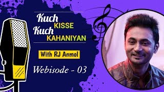 #KuchKisseKuchKahaniyan with RJ Anmol Wb. 03 - Filmigaane - Bollywood Musical Stories