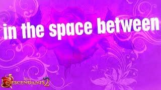 Space Between   Lyric Video   Descendants 2