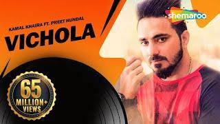 Vichola | Kamal Khaira ft. Preet Hundal | New punjabi Song  | Official HD