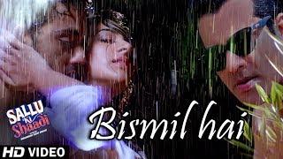 Bismil Hai Video Song | Sallu Ki Shaadi | Sonu Nigam & Neeti Mohan