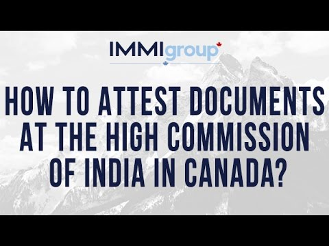 How to attest documents at the High Commission of India in Canada?