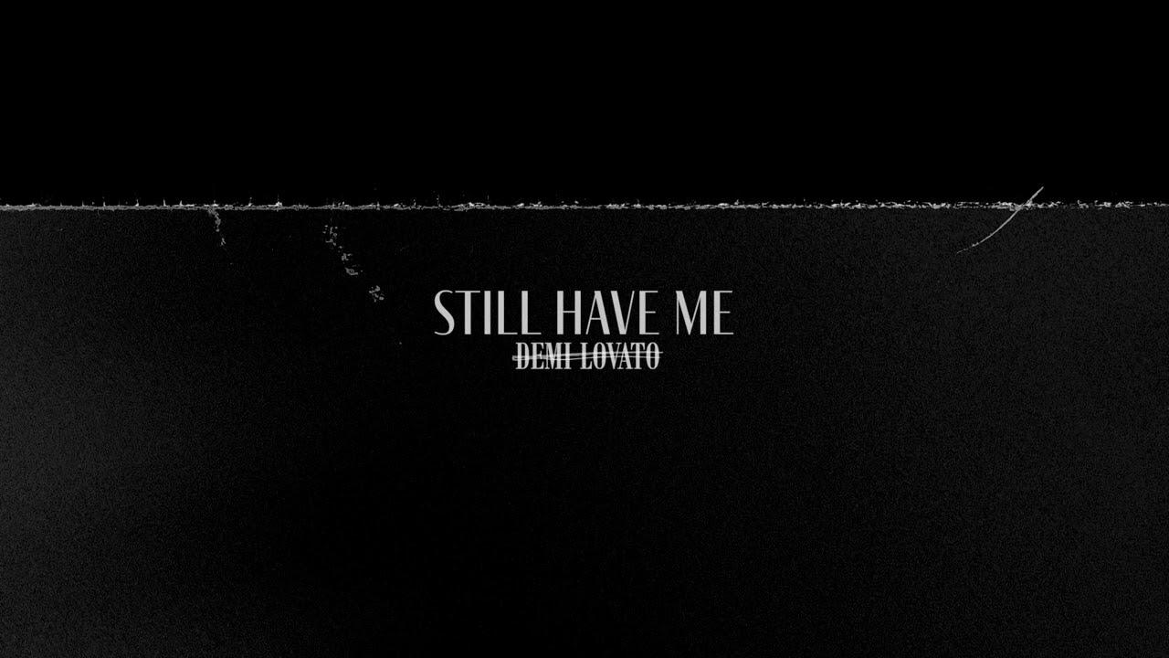 Demi Lovato - Still Have Me