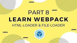 Learn Webpack Pt. 8: Html-loader, File-loader, \u0026 Clean-webpack