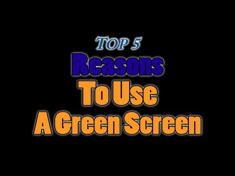 Top 5 Reasons To Use A Green Screen
