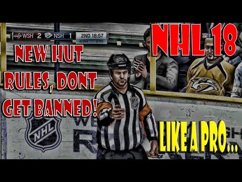NHL 18 FOLLOW THE HUT RULES OR GET BANNED