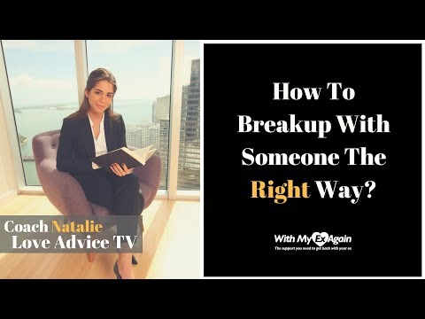 How To Breakup With Someone You Love The Right Way?