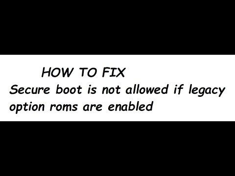 secure boot is not allowed if legacy option roms are enabled