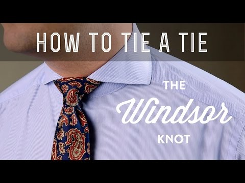 How to Tie a Windsor Knot, Full Windsor, or Double Windsor & What To Avoid