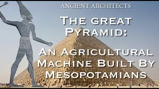 The Great Pyramid of Egypt - A Mesopotamian Agricultural Machine