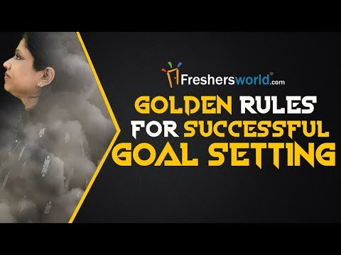 Golden Rules for Successful Goal Setting – Using SMART principles, Career Planning tips