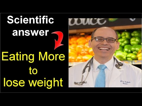 Eating More to lose weight ! why?   Dr.Michael Greger