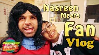 Nasreen Meets Fan Vlog   Rahim Pardesi