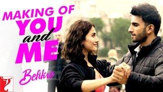 Making Of The Song - You and Me   Befikre   Ranveer Singh   Vaani Kapoor