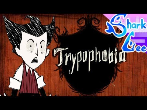 [Sharklee's animation meme] Trypophobia (Feat. Don't starve)