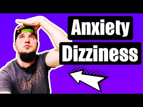 Anxiety and Dizziness - Off Balance - Lightheaded Feeling